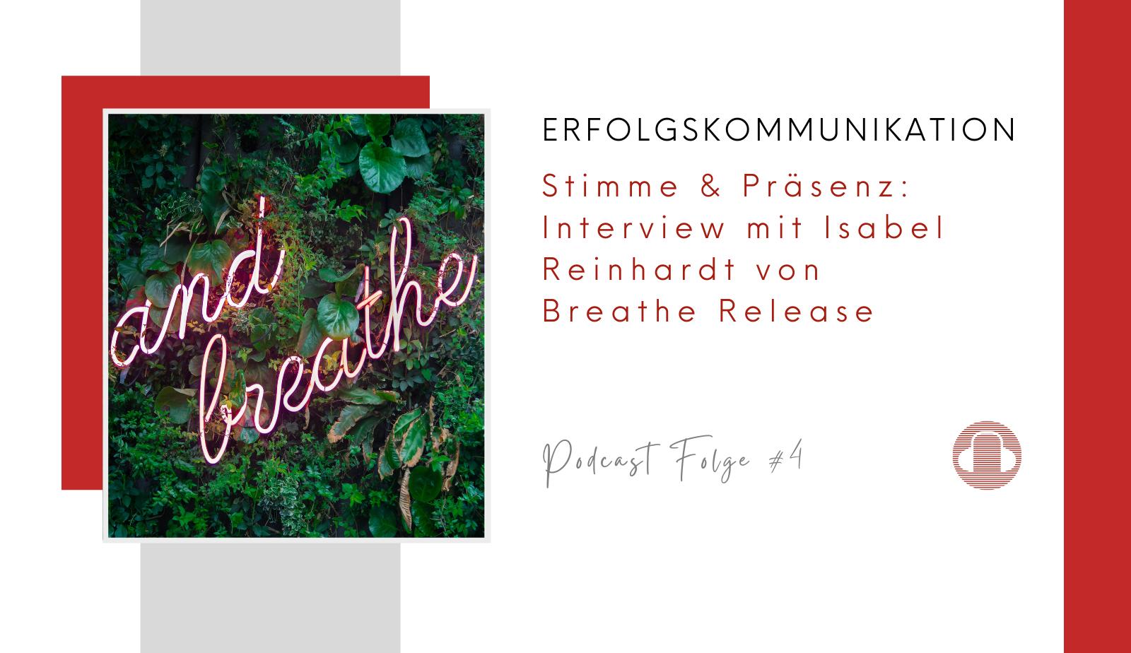 Erfolgkommunikation-Podcast-Stimme-Praesenz-Isabel-Reinhardt