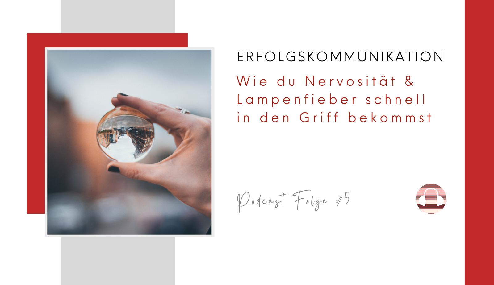 Erfolgkommunikation-Podcast-Nervositaet-Lampenfieber-in-den-Grif